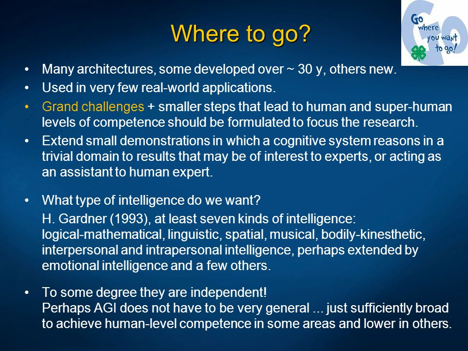 Where to go Many architectures, some developed over ~ 30 y, others new. Used in very few real-world applications.