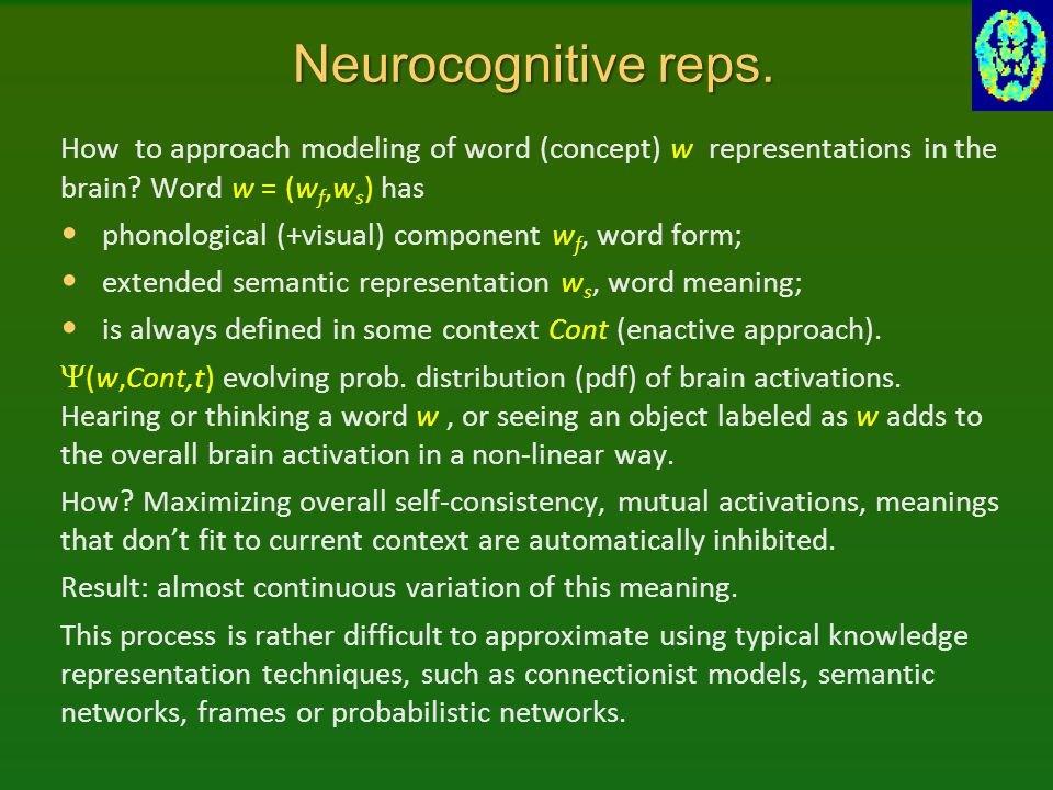 Neurocognitive reps. How to approach modeling of word (concept) w representations in the brain Word w = (wf,ws) has.