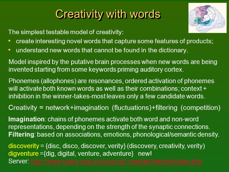 Creativity with words The simplest testable model of creativity: create interesting novel words that capture some features of products;