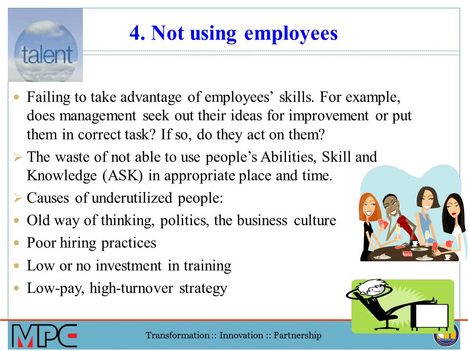 4. Not using employees