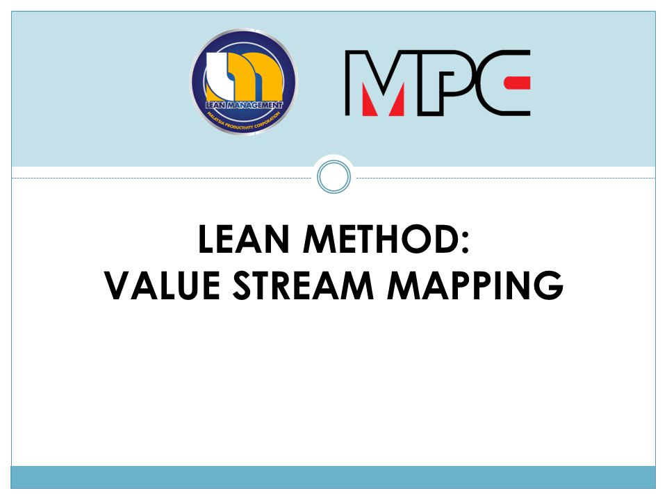 LEAN METHOD: VALUE STREAM MAPPING
