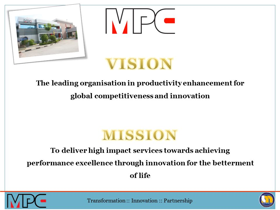 VISION The leading organisation in productivity enhancement for global competitiveness and innovation.