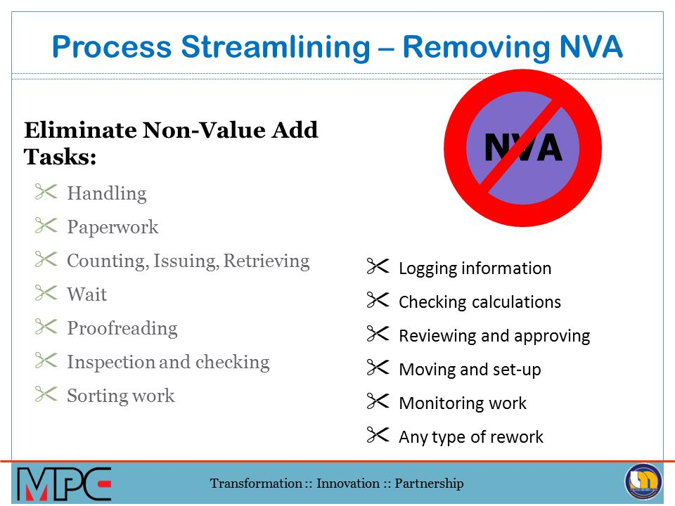 Process Streamlining – Removing NVA