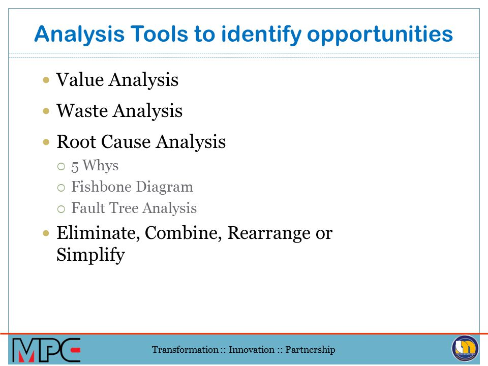 Analysis Tools to identify opportunities