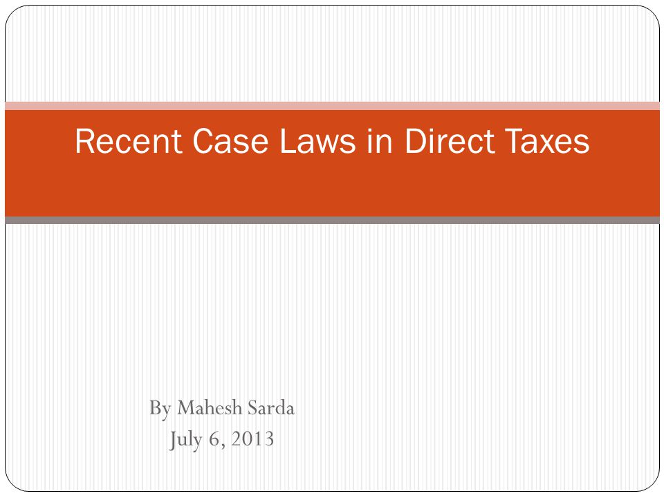 Recent Case Laws in Direct Taxes