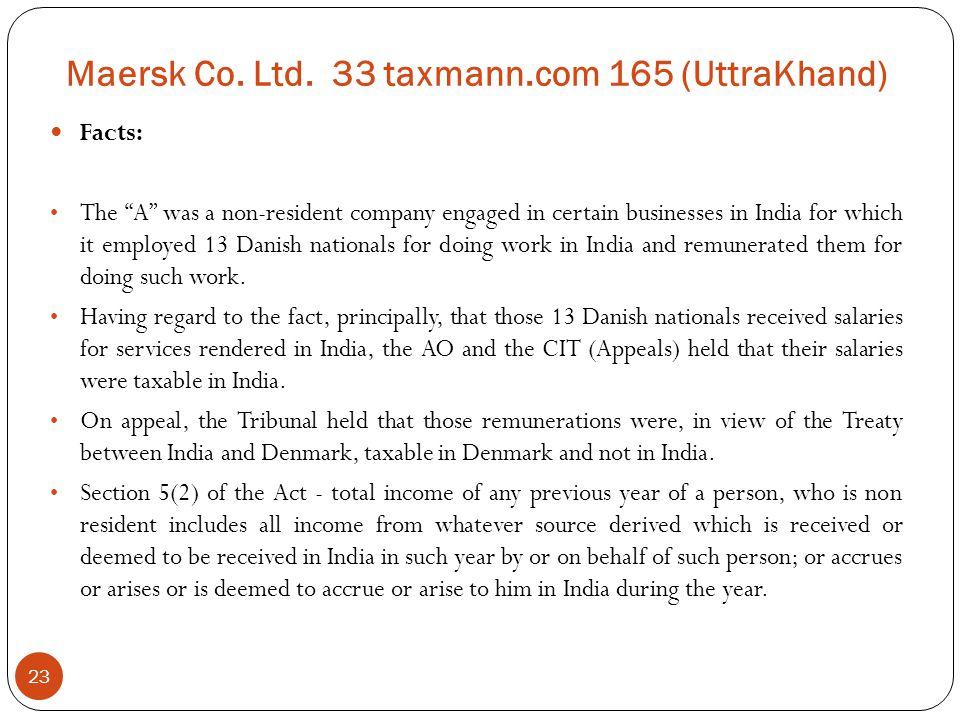 Maersk Co. Ltd. 33 taxmann.com 165 (UttraKhand)