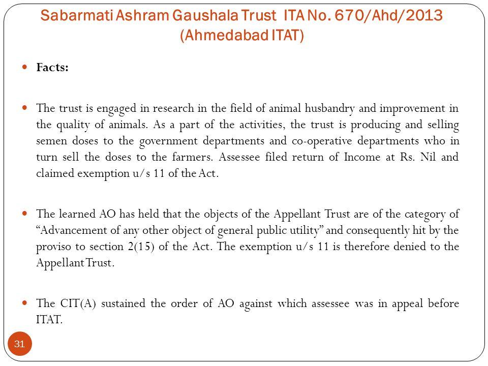 Sabarmati Ashram Gaushala Trust ITA No. 670/Ahd/2013 (Ahmedabad ITAT)
