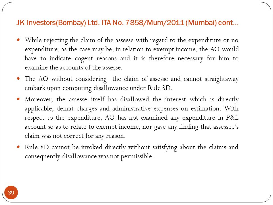 JK Investors(Bombay) Ltd. ITA No. 7858/Mum/2011 (Mumbai) cont…