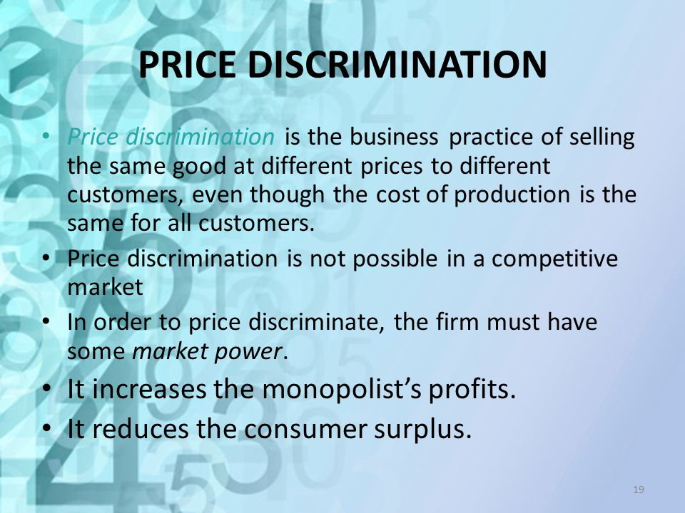 PRICE DISCRIMINATION It increases the monopolist's profits.