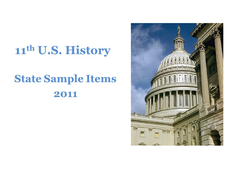 11th U.S. History State Sample Items 2011
