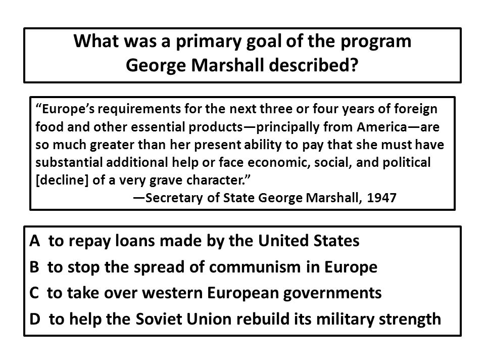 What was a primary goal of the program George Marshall described