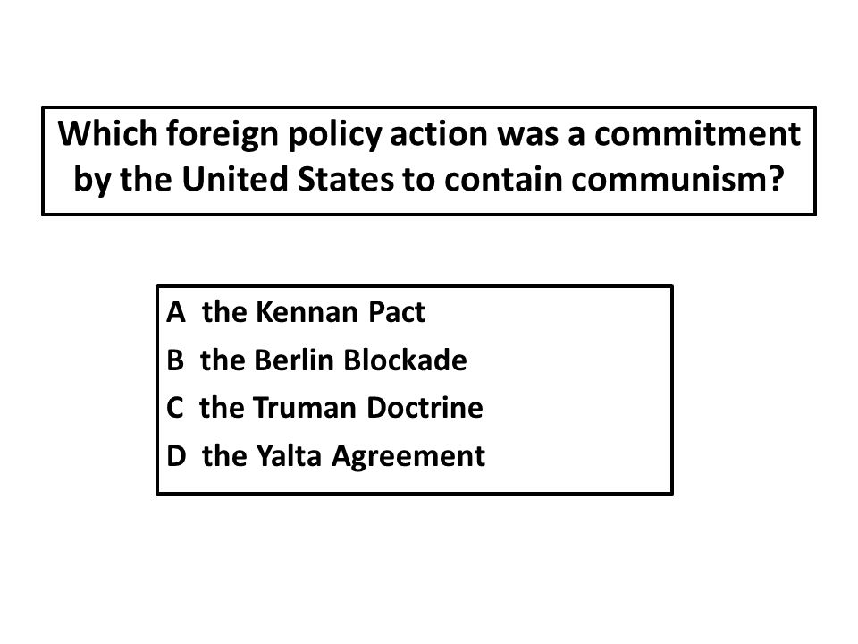 Which foreign policy action was a commitment by the United States to contain communism