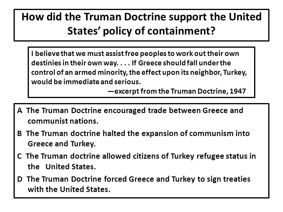 How did the Truman Doctrine support the United States' policy of containment