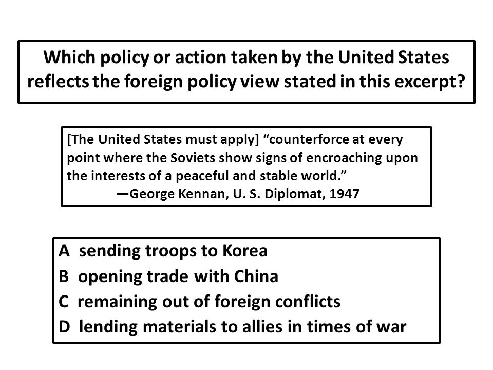 Which policy or action taken by the United States reflects the foreign policy view stated in this excerpt