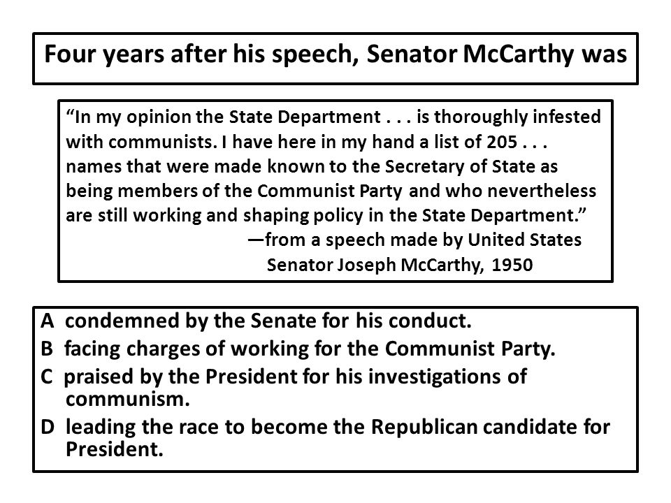 Four years after his speech, Senator McCarthy was