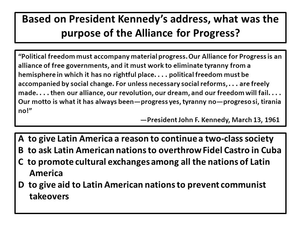 Based on President Kennedy's address, what was the purpose of the Alliance for Progress