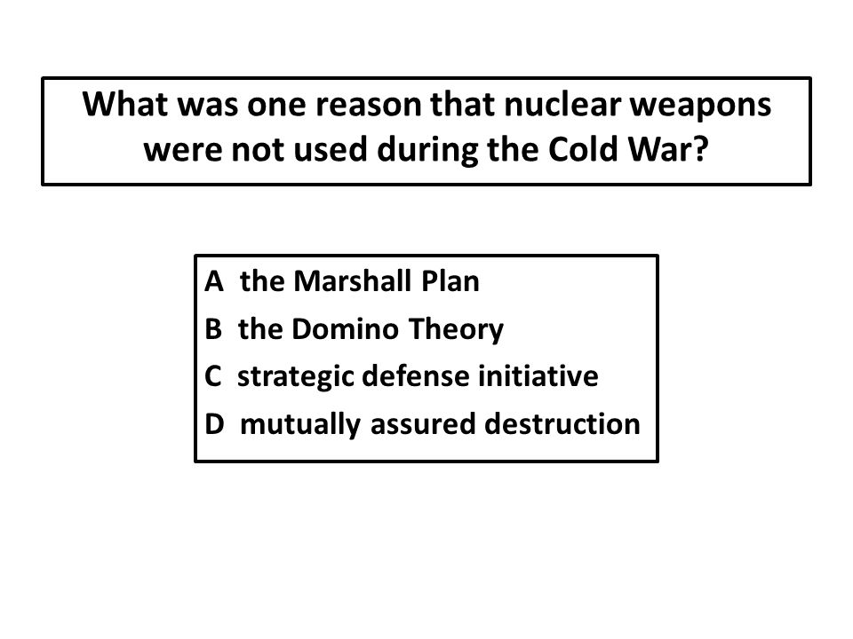 What was one reason that nuclear weapons were not used during the Cold War