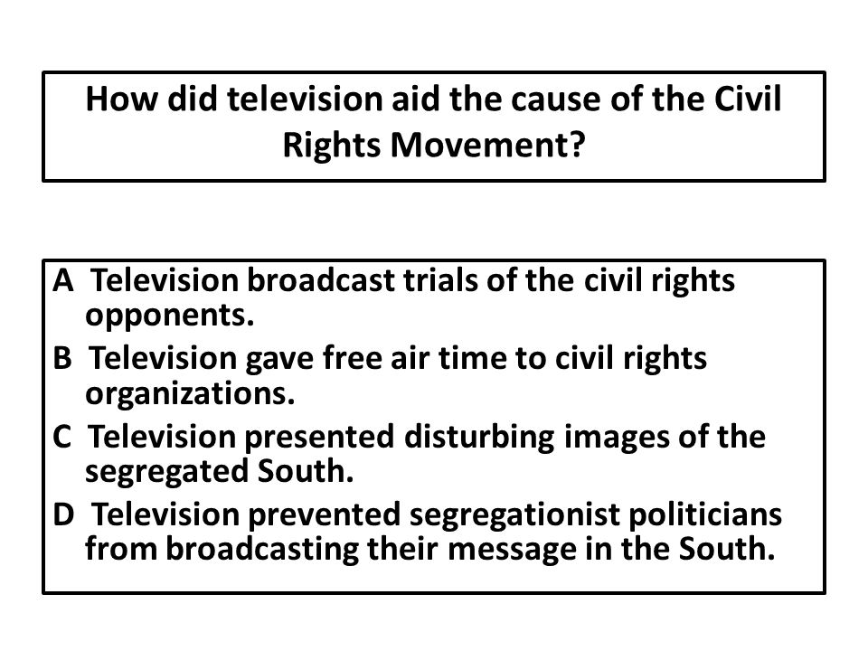 How did television aid the cause of the Civil Rights Movement