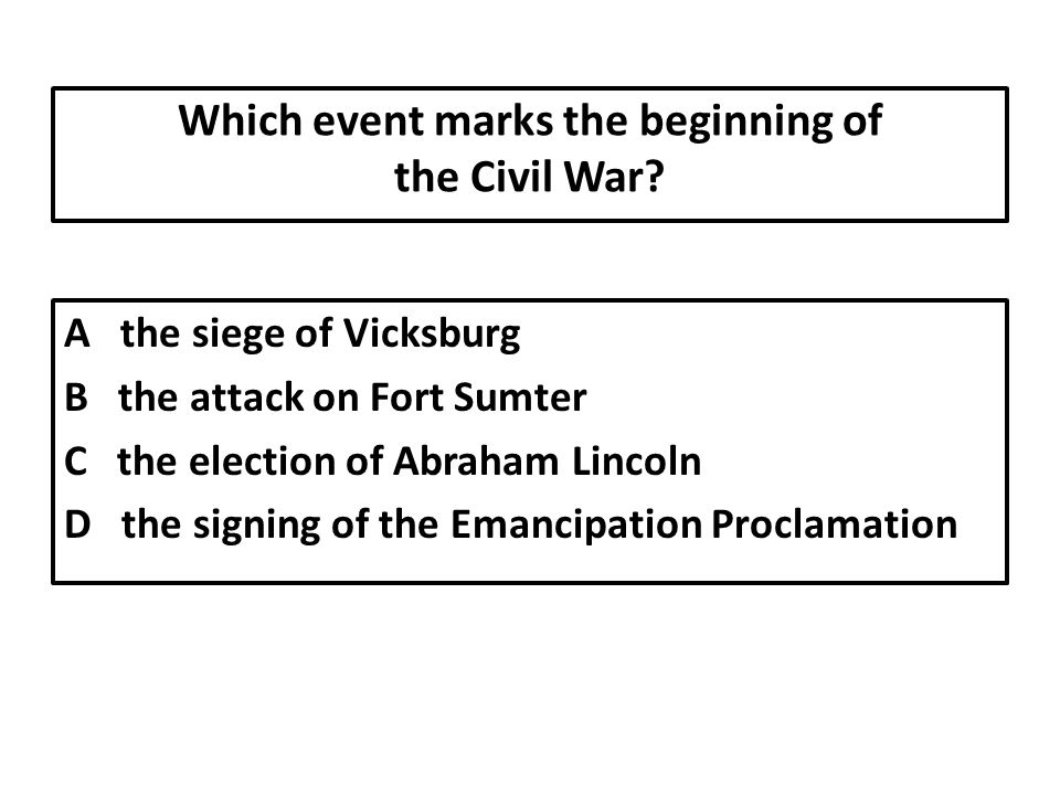 Which event marks the beginning of the Civil War
