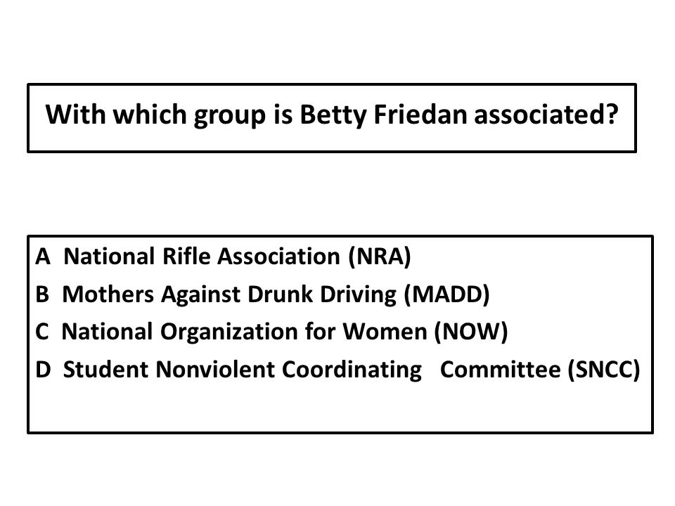 With which group is Betty Friedan associated
