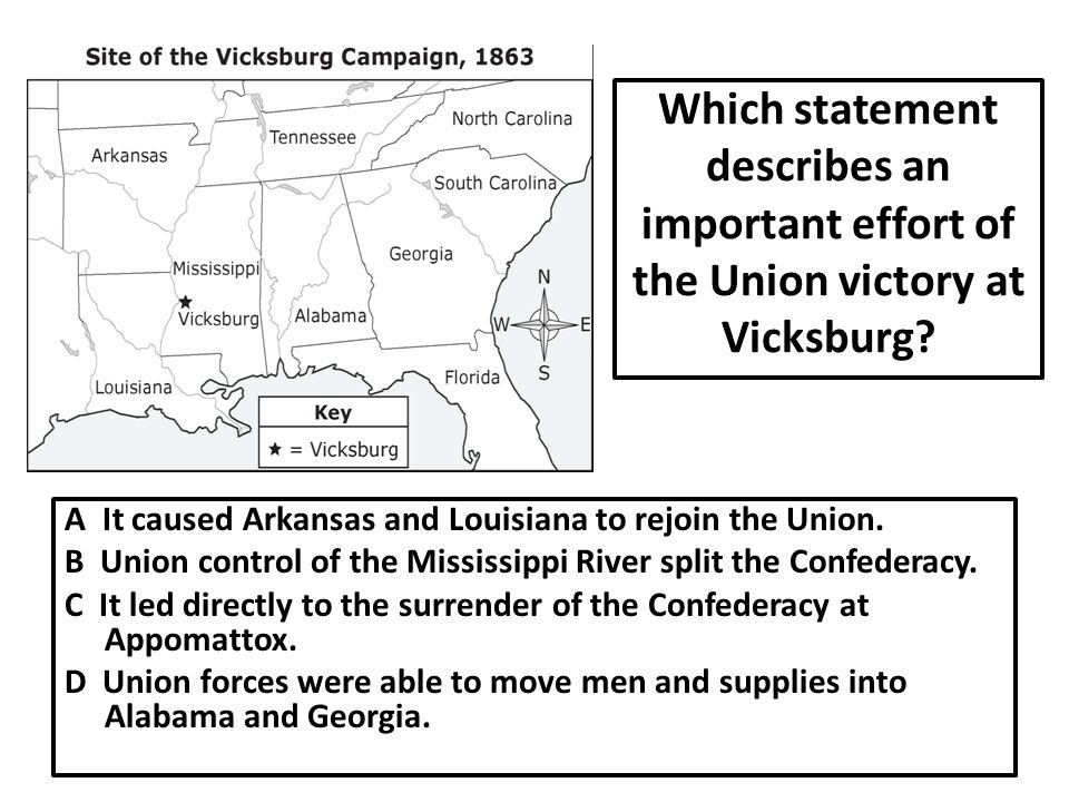 Which statement describes an important effort of the Union victory at Vicksburg