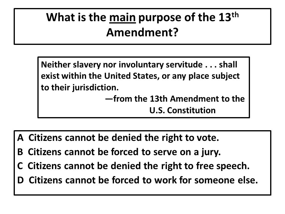 What is the main purpose of the 13th Amendment