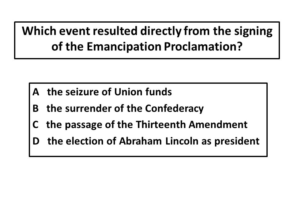 Which event resulted directly from the signing of the Emancipation Proclamation