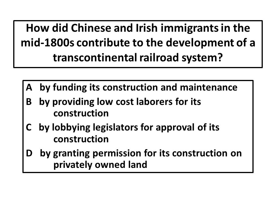 How did Chinese and Irish immigrants in the mid-1800s contribute to the development of a transcontinental railroad system