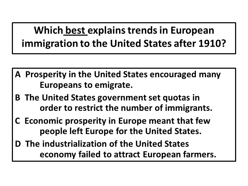 Which best explains trends in European immigration to the United States after 1910