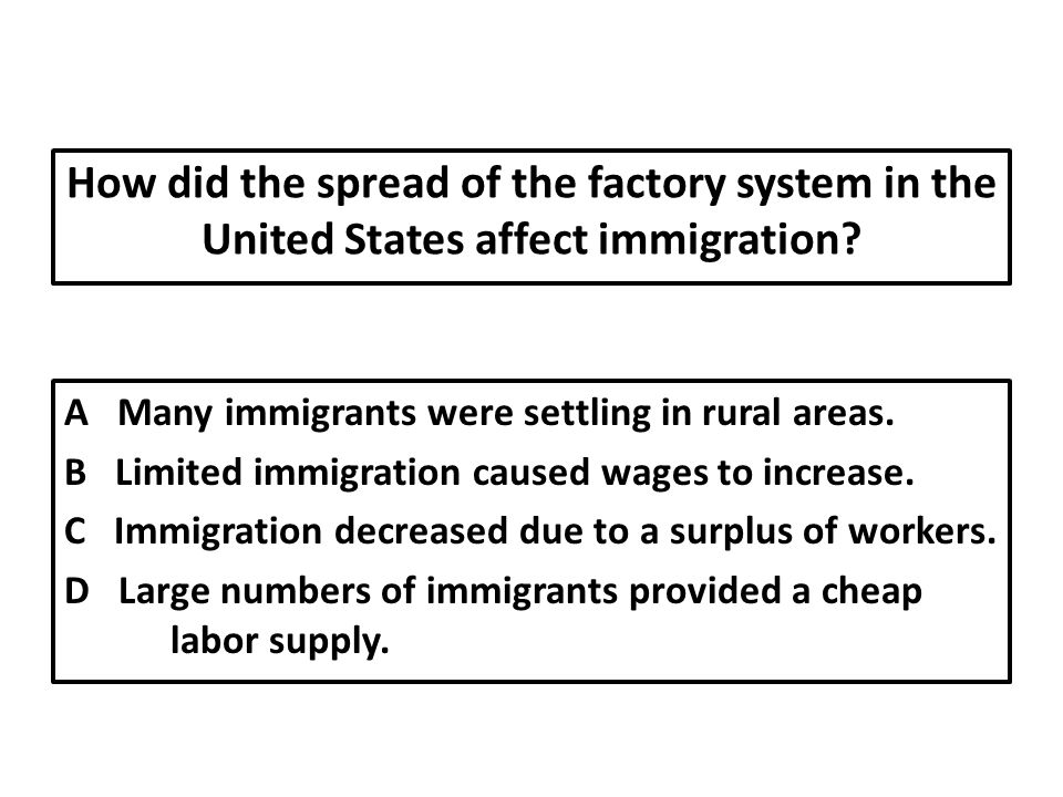 How did the spread of the factory system in the United States affect immigration