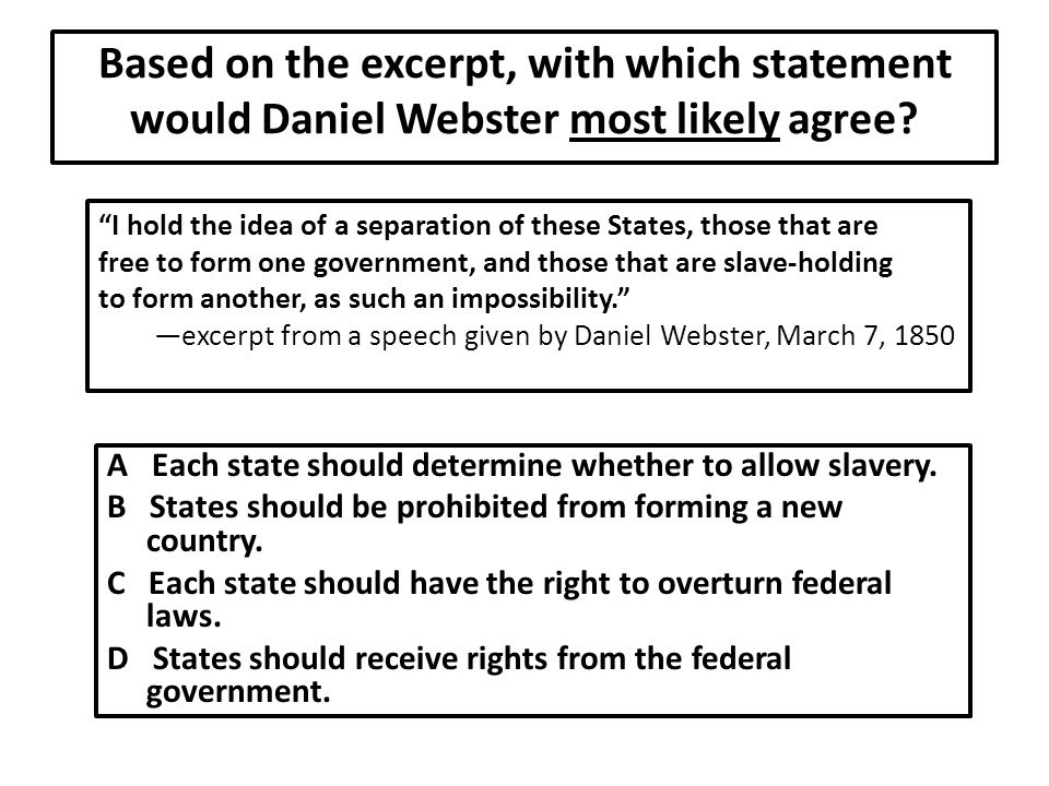 Based on the excerpt, with which statement would Daniel Webster most likely agree