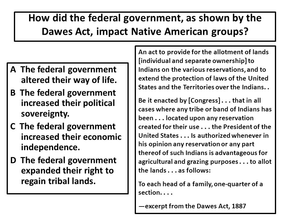 How did the federal government, as shown by the Dawes Act, impact Native American groups