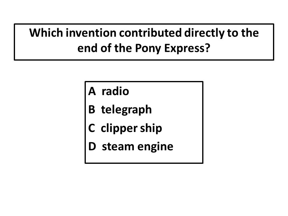 Which invention contributed directly to the end of the Pony Express