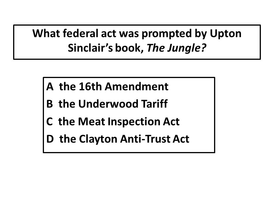 What federal act was prompted by Upton Sinclair's book, The Jungle