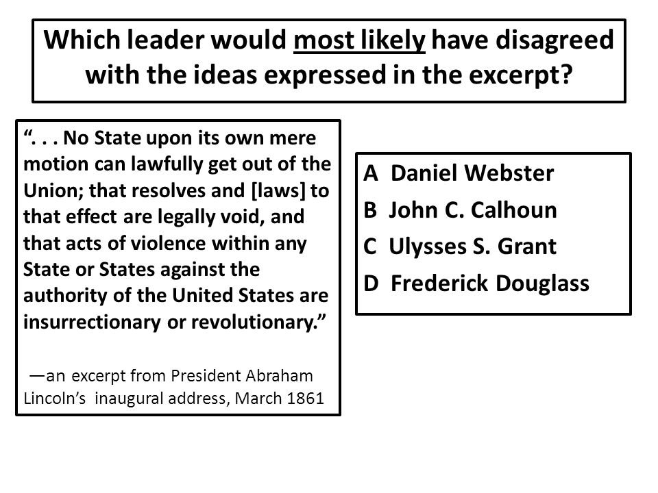 Which leader would most likely have disagreed with the ideas expressed in the excerpt