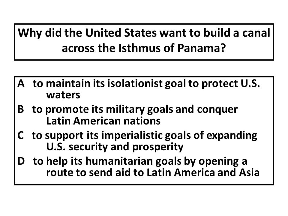 Why did the United States want to build a canal across the Isthmus of Panama
