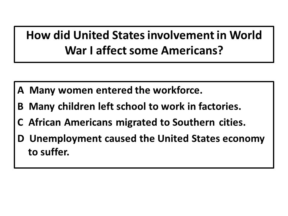How did United States involvement in World War I affect some Americans