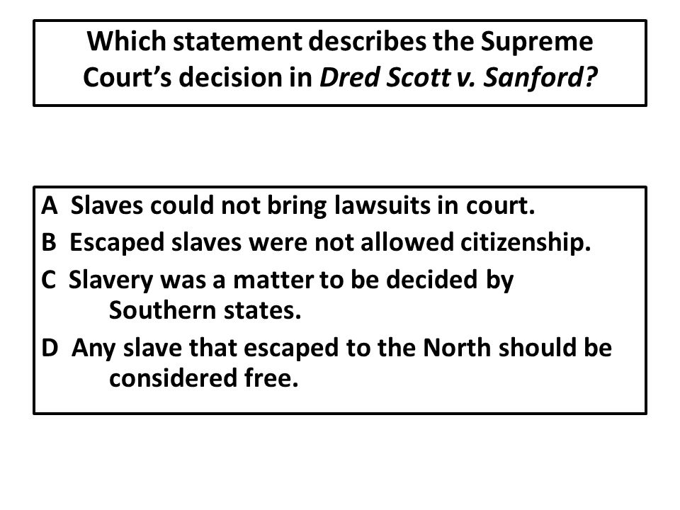 Which statement describes the Supreme Court's decision in Dred Scott v