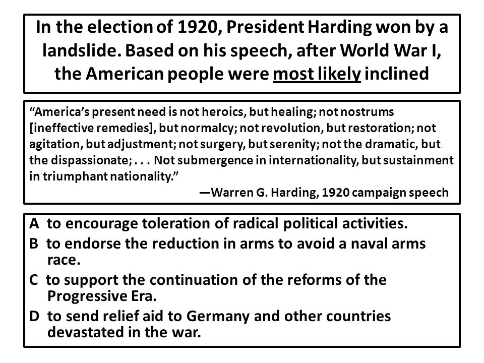 In the election of 1920, President Harding won by a landslide