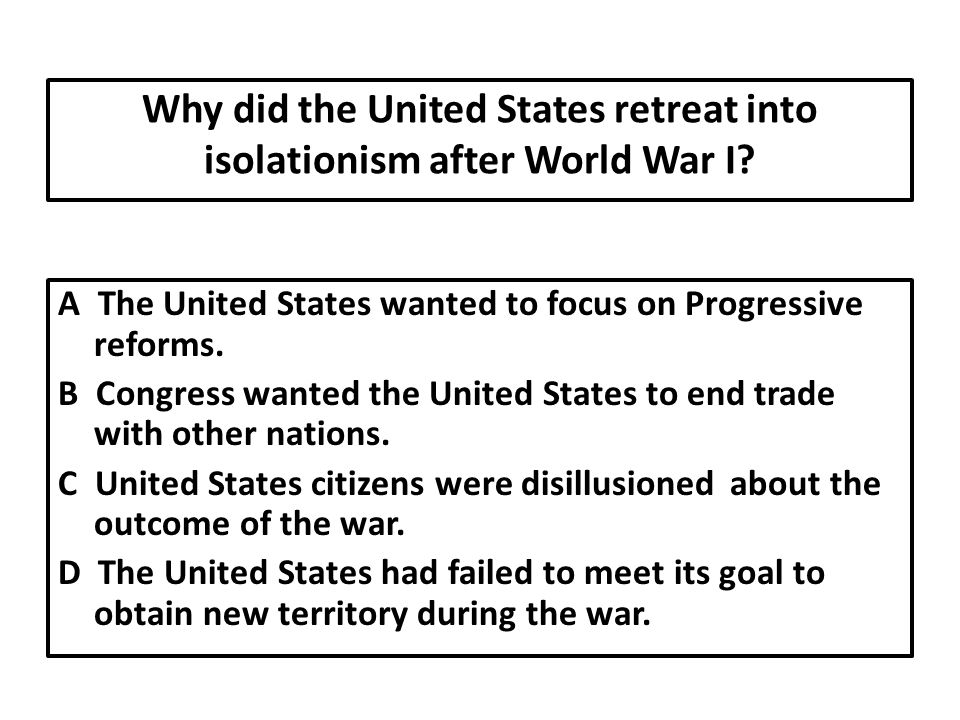 Why did the United States retreat into isolationism after World War I