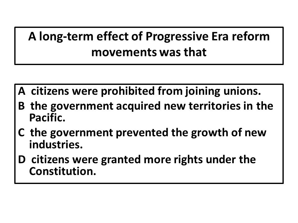 A long-term effect of Progressive Era reform movements was that