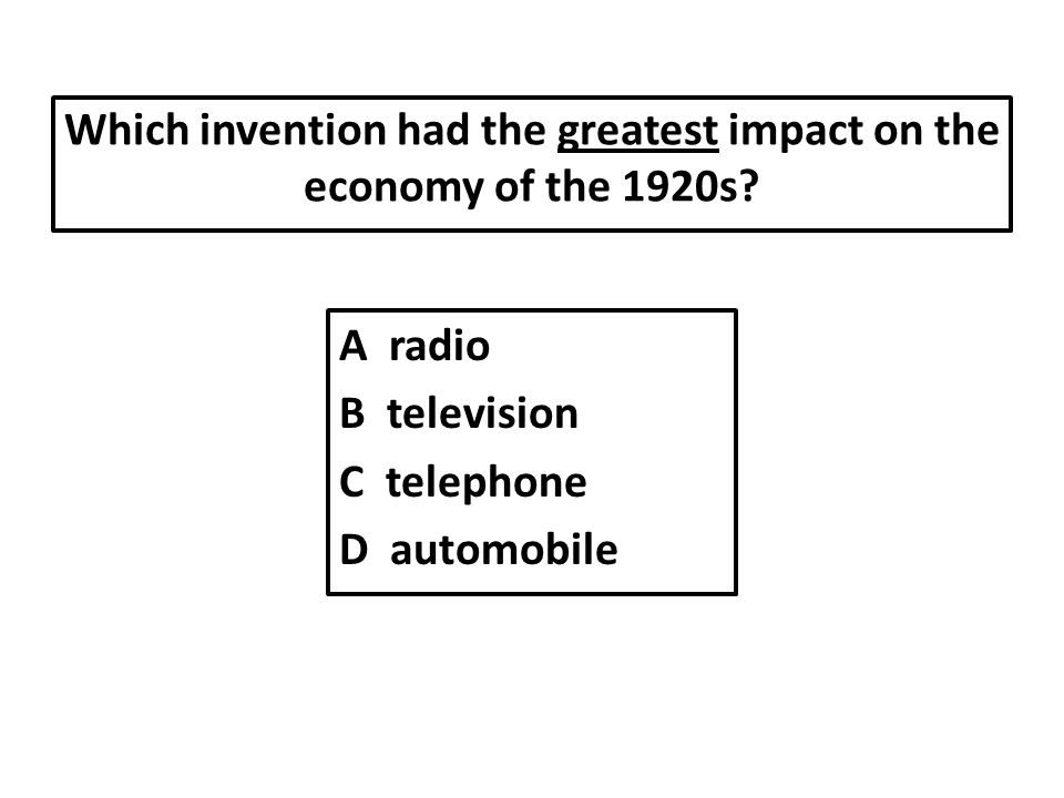 Which invention had the greatest impact on the economy of the 1920s
