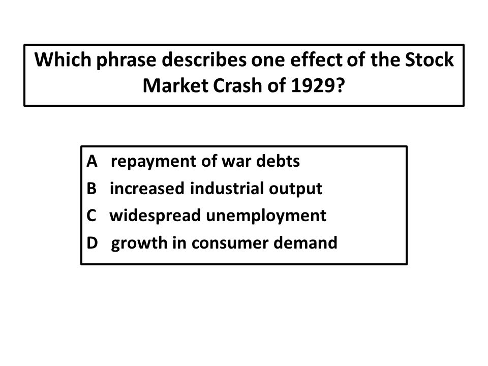 Which phrase describes one effect of the Stock Market Crash of 1929