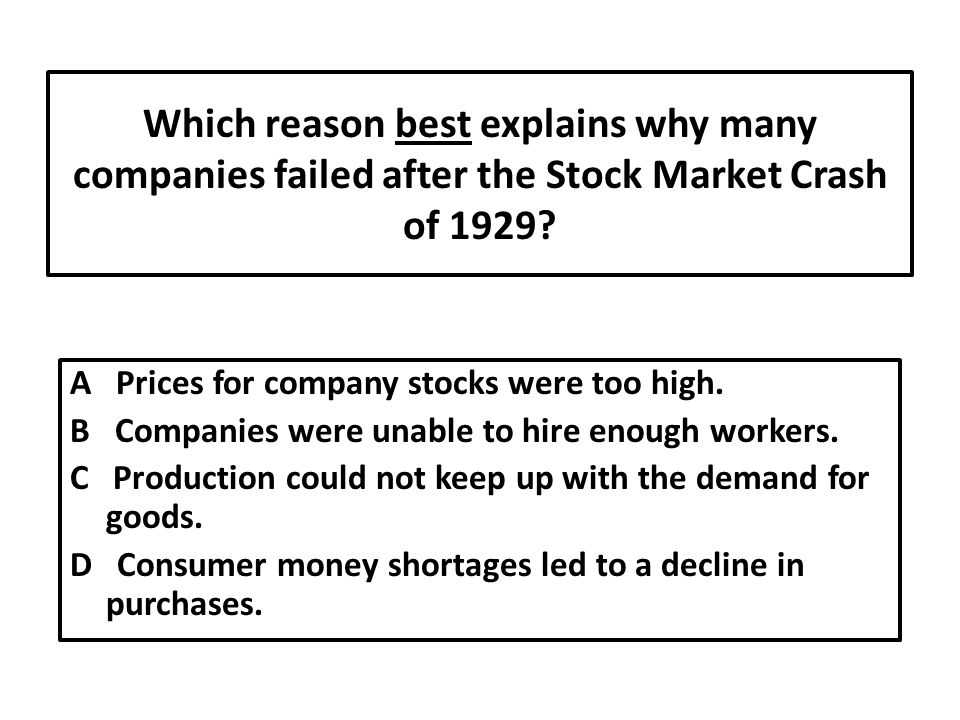 Which reason best explains why many companies failed after the Stock Market Crash of 1929