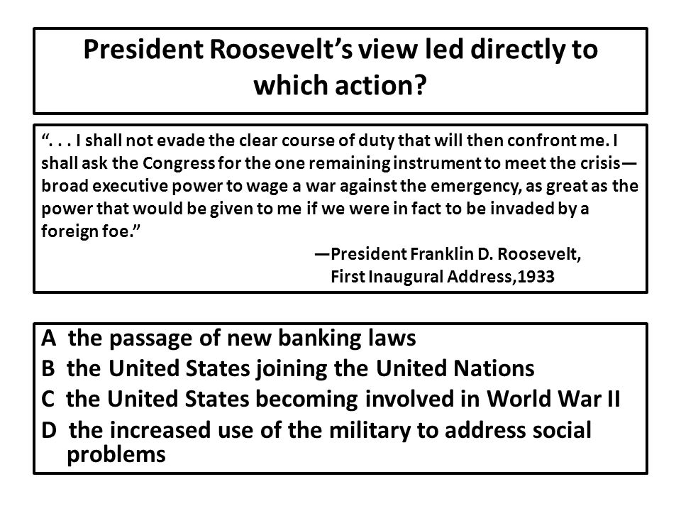 President Roosevelt's view led directly to which action