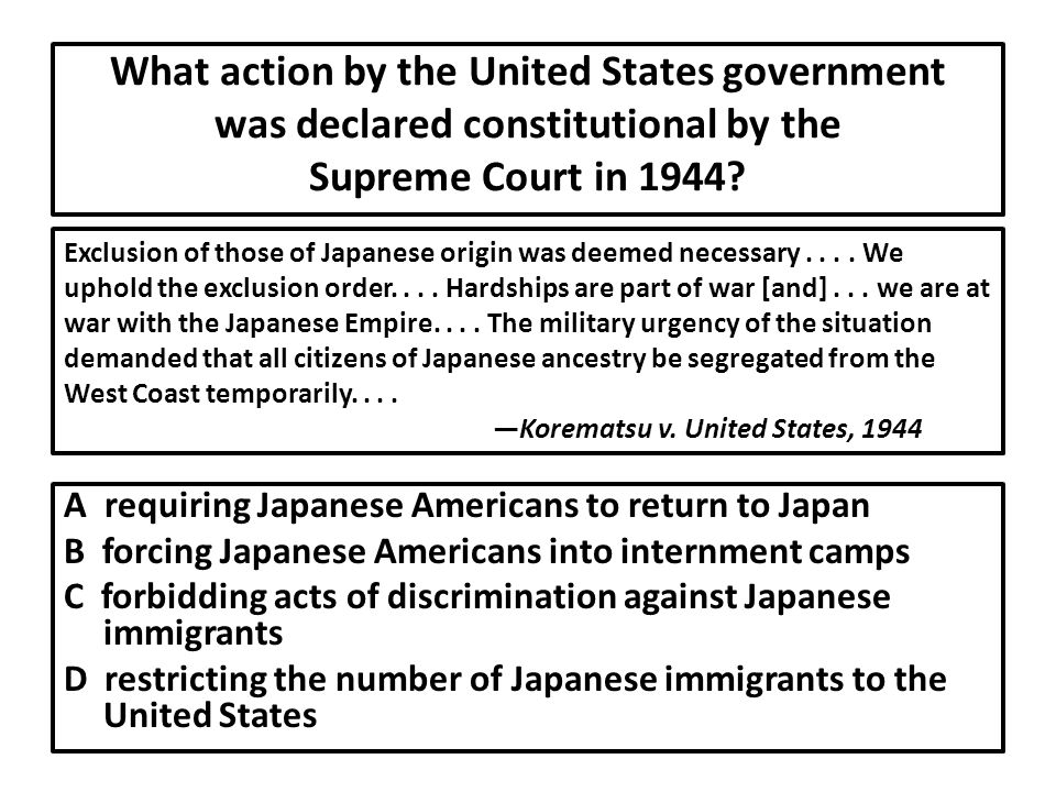 What action by the United States government was declared constitutional by the Supreme Court in 1944