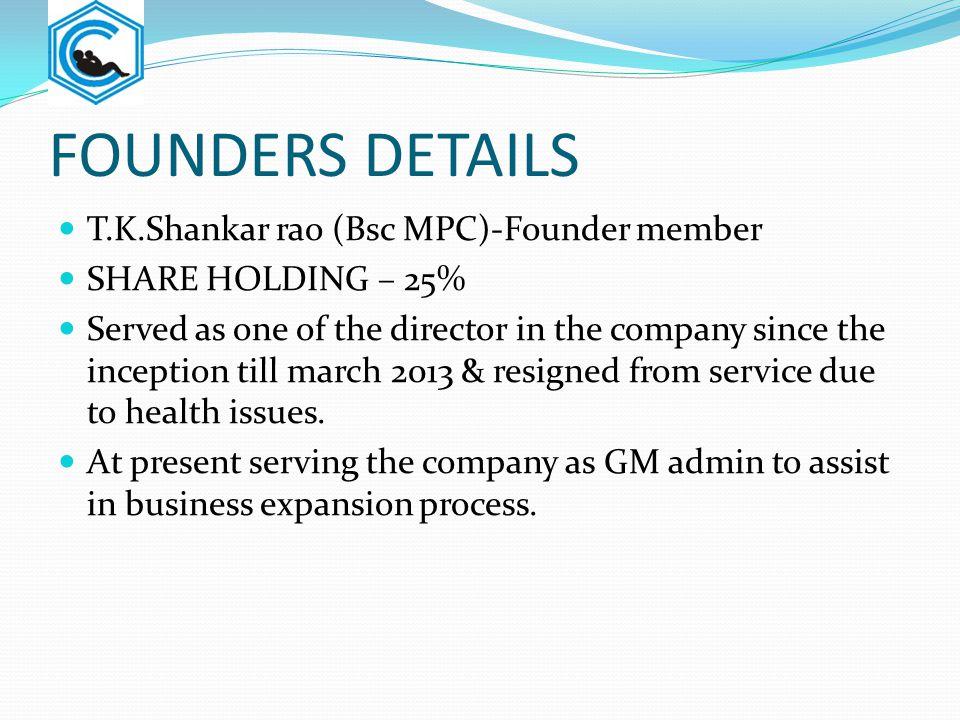 FOUNDERS DETAILS T.K.Shankar rao (Bsc MPC)-Founder member