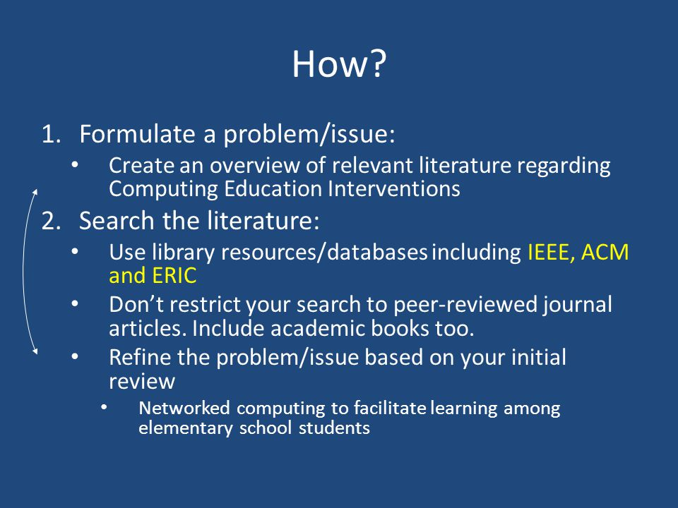 How Formulate a problem/issue: Search the literature: