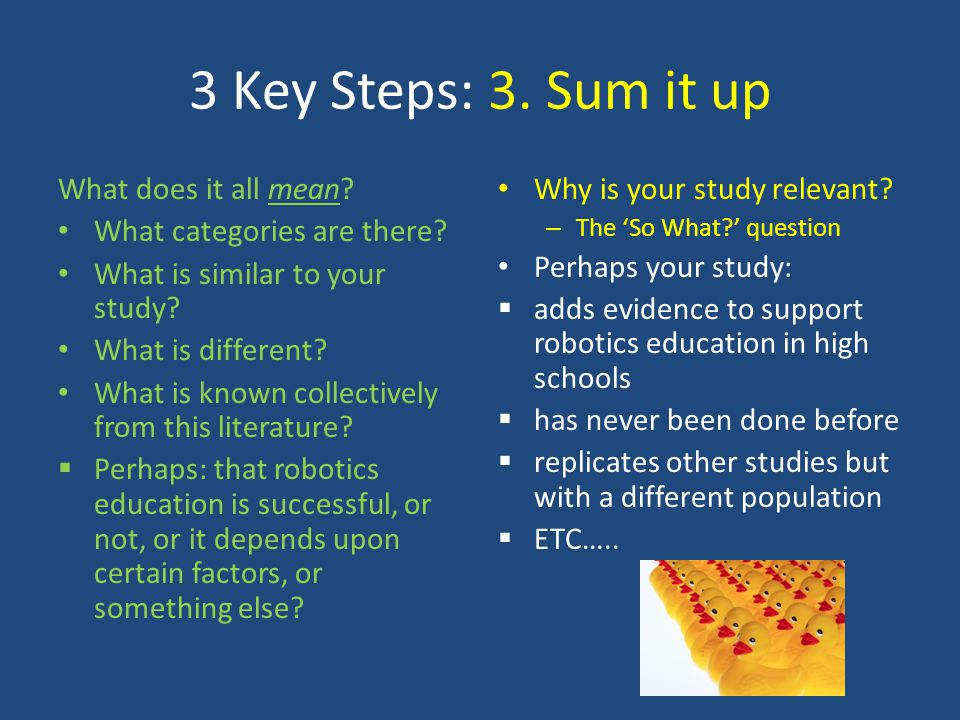 3 Key Steps: 3. Sum it up What does it all mean
