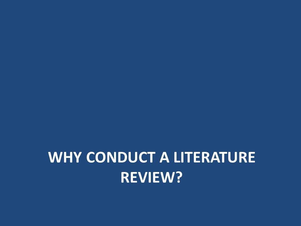 why CONDUCT a literature review